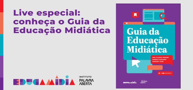 Imagem ilustrativa da matéria Live EducaMídia fala sobre o Guia da Educação Midiática